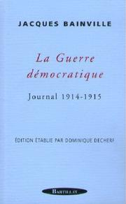 Cover of: La Guerre démocratique, journal 1914-1915