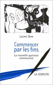 Cover of: Commencer par les fins