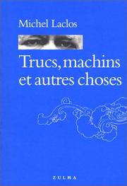 Cover of: Trucs, machins et autres choses