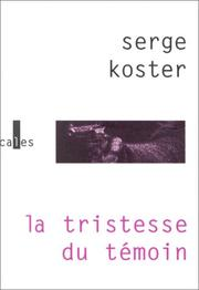 Cover of: La tristesse du témoin