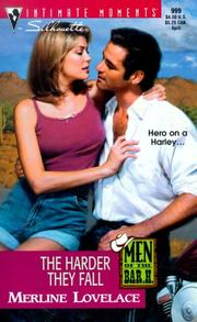 Cover of: The Harder They Fall (Men of the Bar H) (Silhouette Intimate Moments, No 999) (Intimate Moments, No 999) | Merline Lovelace