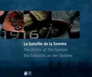 Cover of: 1916, La Bataille De La Somme / 1916, the Battle of the Somme / 1916, Die Schalacht an Der Somme