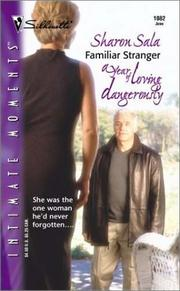 Familiar Stranger (A Year Of Loving Dangerously)