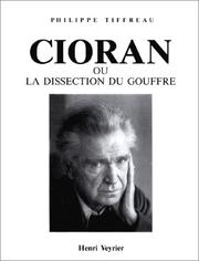 Cover of: Cioran, ou, La dissection du gouffre