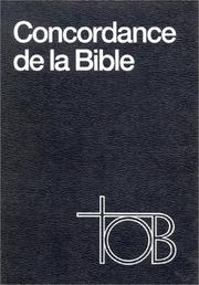 Cover of: Concordance de la traduction oecuménique de la Bible TOB