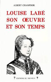 Cover of: Louise Labé, son œuvre et son temps