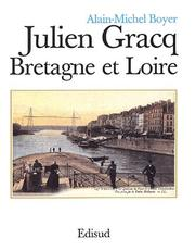 Julien Gracq, Bretagne et Loire by Alain-Michel Boyer
