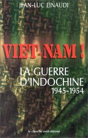"Cover of: Viet-Nam!: La guerre d'Indochine, 1945-1954 (Collection ""Documents"")"
