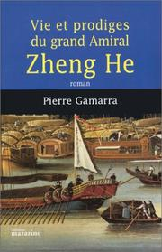 Cover of: Vie et prodiges du grand amiral Zheng He