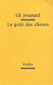 Cover of: Le goût des choses: prose