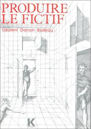 Cover of: Produire le fictif by Laurent Danon-Boileau