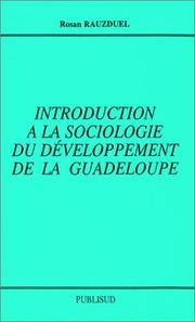Cover of: Introduction à la sociologie du développement de la Guadeloupe