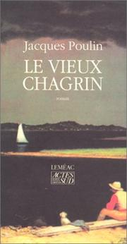 Cover of: Le vieux chagrin by Jacques Poulin