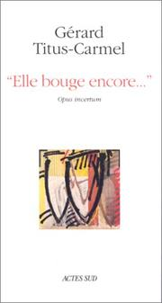 Cover of: Elle bouge encore--: opus incertum