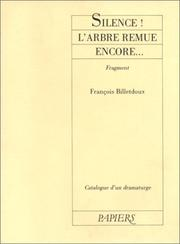 Cover of: Silence! L'arbre remue encore--
