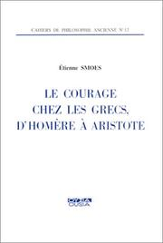 Cover of: Le courage chez les Grecs, d'Homère à Aristote
