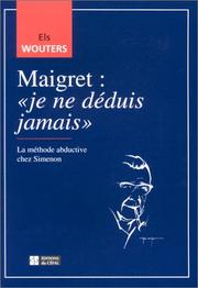 "Cover of: Maigret: ""je ne deduis jamais"""