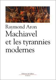 Cover of: Machiavel et les tyrannies modernes