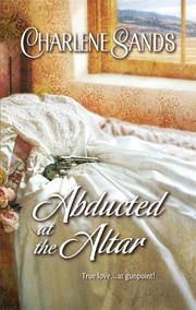 Cover of: Abducted At The Altar | Charlene Sands