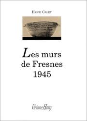 Cover of: Les murs de Fresnes