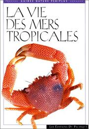 Cover of: La vie des mers tropicales