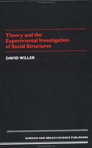 Cover of: Theory and the experimental investigation of social structures | David Willer