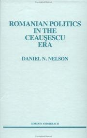 Cover of: Romanian politics in the Ceauşescu era