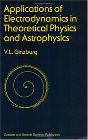 Cover of: Applications of electrodynamics in theoretical physics and  astrophysics