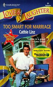 Cover of: Too Smart For Marriage (Love & Laughter , No 51) | Cathie Linz