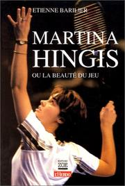 Cover of: Martina Hingis, ou, la beauté du jeu
