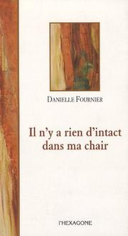 Cover of: Il n'y a rien d'intact dans ma chair