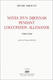 Cover of: Notes d'un Dijonnais pendant l'Occupation allemande, 1940-1944