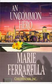 Cover of: An Uncommon Hero | Marie Ferrarella