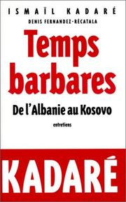 Temps barbares by Kadare, Ismail.
