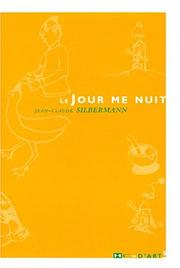 Cover of: Le jour me nuit