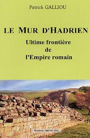 Cover of: Le Mur d'Hadrien by Patrick Galliou