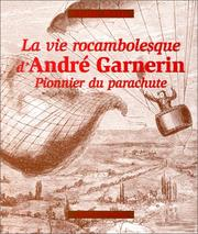 Cover of: La vie rocambolesque d'André Garnerin