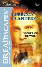 Cover of: Secret Of The Wolf | Rebecca Flanders