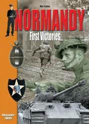 Cover of: NORMANDY - FIRST VICTORIES (Mini-Guides) | Alexandre Thers