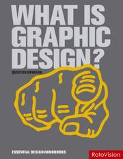 Cover of: What is Graphic Design? (Essential Design Handbooks) | Quentin Newark