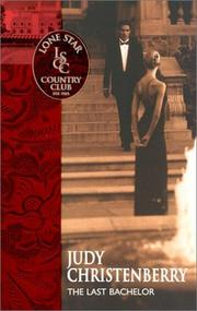 Cover of: The last bachelor | Judy Christenberry