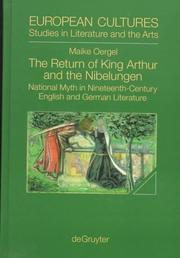 The return of King Arthur and the Nibelungen by Maike Oergel