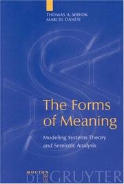Cover of: The Forms of Meaning: Modeling Systems Theory and Semiotic Analysis (Approaches to Applied Semiotics) (Approaches to Applied Semiotics)