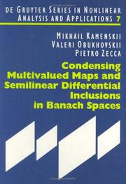 Cover of: Condensing Multivalued Maps and Semilinear Differential Inclusions in Banach Spaces (De Gruyter Series in Nonlinear Analysis and Applications, 7) | Mikhail Kamenskii