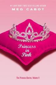 Cover of: Princess in pink: The Princess Diaries, Volume V
