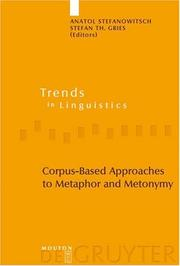 Corpus-based Approaches to Metaphor And Metonymy (Trends in Linguistics: Studies and Monographs) (Trends in Linguistics. Studies and Monographs) by