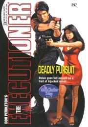 Cover of: Deadly Pursuit | Don Pendleton