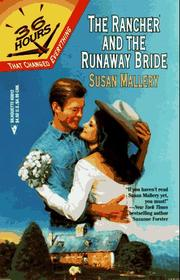 Cover of: Rancher And The Runaway Bride  (36 Hours) (36 Hours)
