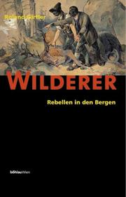 Cover of: Wilderer. Rebellen in den Bergen