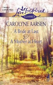 Cover of: A Bride at Last/A Mother at Heart